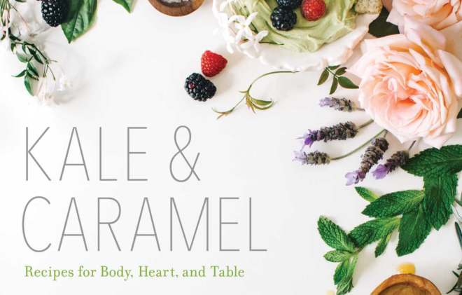 Behind the Scenes Story Cover of Kale & Caramel Cookbook